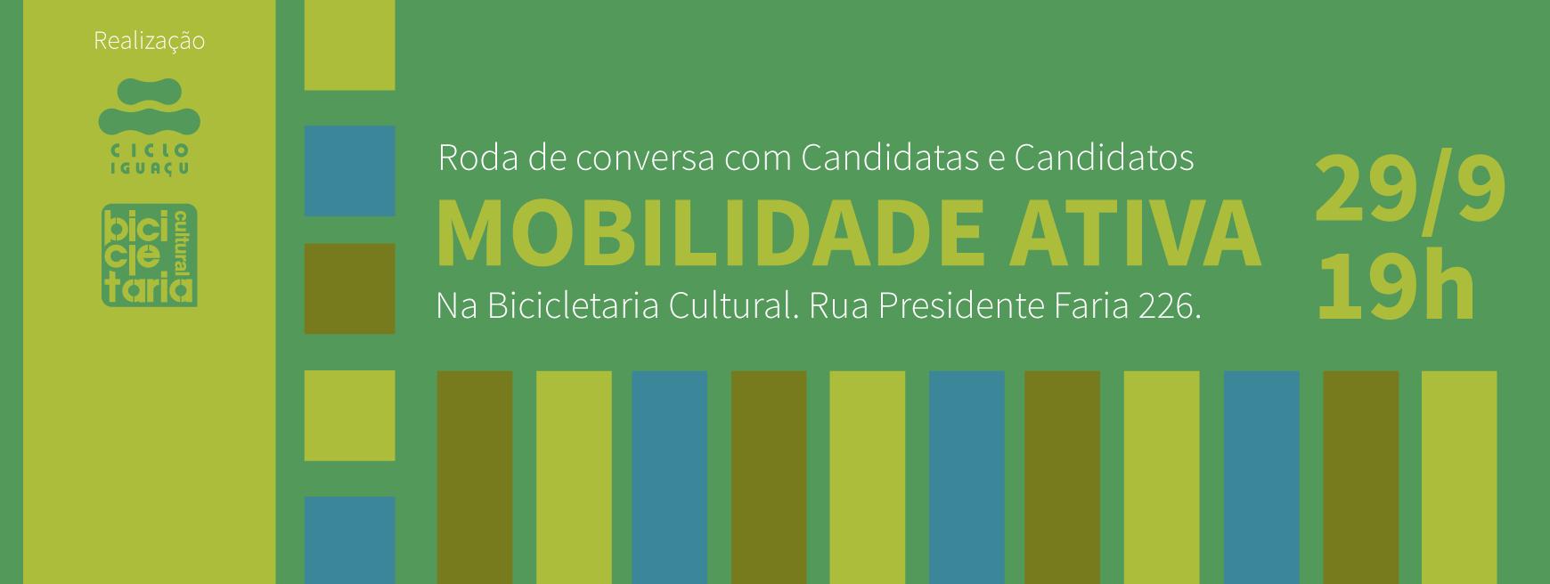 Mobilidade Ativa - Roda de conversa com Candidatas e Candidatos 29/09/2016 19h - Local:Bicicletaria Cultural , Rua Presidente Faria, 226