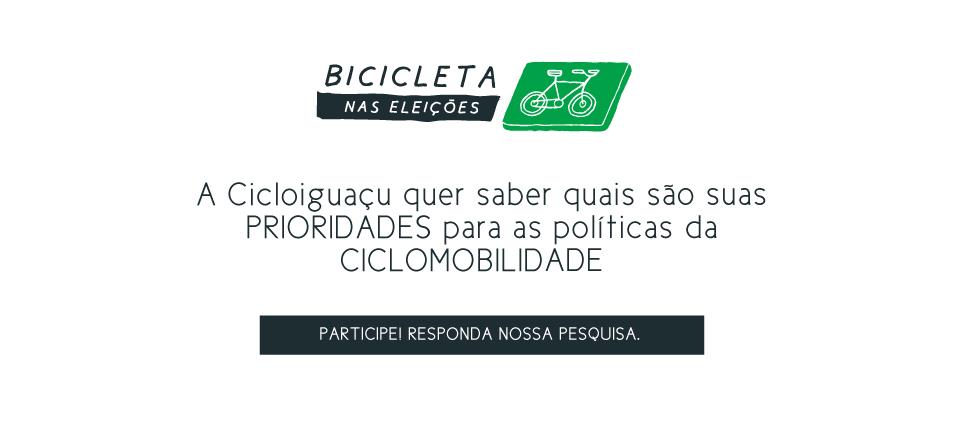 A Cicloiguaçu quer saber quais são as prioridades para as políticas de ciclomobilidade